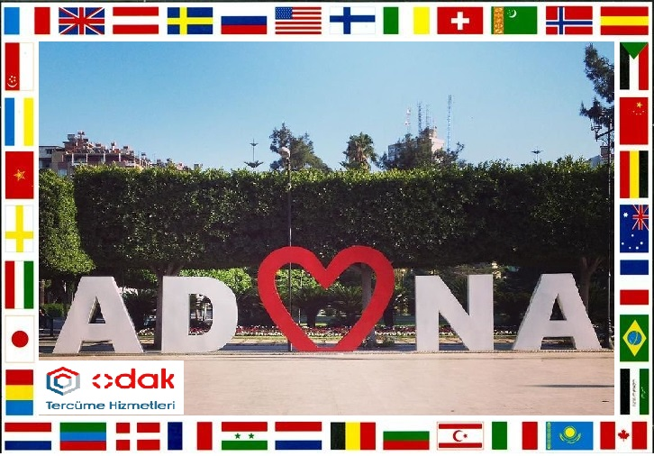Adana Tercüme Bürosu, Adana Yeminli Noter Onaylı Tercüme Çeviri, Adana Yeminli Noter Onaylı Çeviri Ofisi